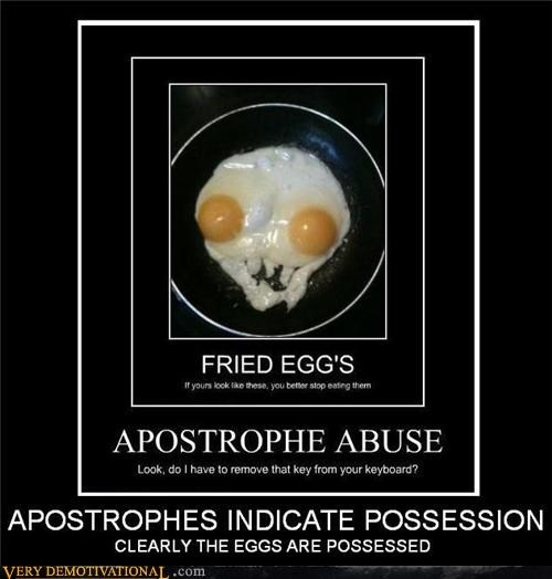 apostrophe,eggs,hilarious,possessed