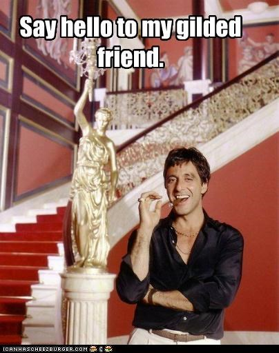 actor,al pacino,gilded,roflrazzi,say hello to my little friend,scarface