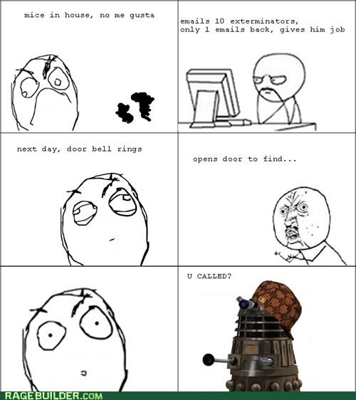 doctor who,Exterminate,Rage Comics,Y U NO