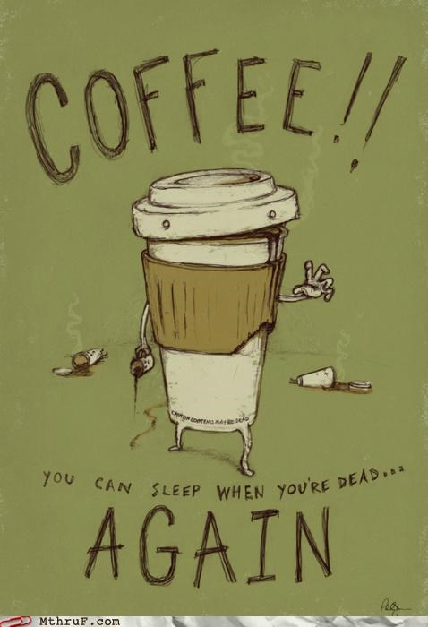 caffeine coffee Hall of Fame sleep-when-youre-dead - 5408147200
