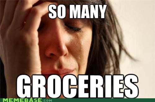 First World Problems groceries house sadness shopping