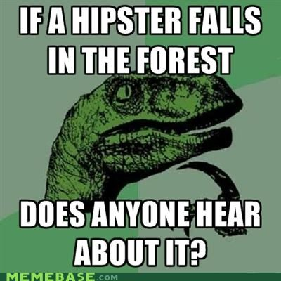 Forest hear hipster philosoraptor sound - 5408459264