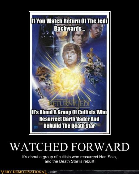 WATCHED FORWARD It's about a group of cultists who ressurrect Han Solo, and the Death Star is rebuilt