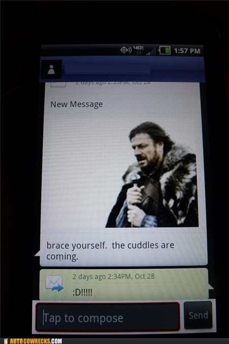 brace yourself,cuddles,cuddling,dating,imminent ned,relationships