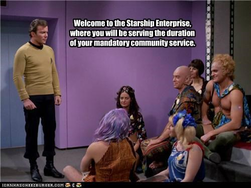 Welcome to the Starship Enterprise, where you will be serving the duration of your mandatory community service.