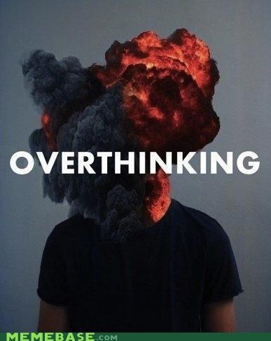 blown explosion Memes mind overthinking - 5414424576