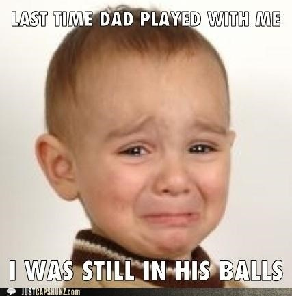 baby,crying,dad,depressed,parenting,playing,poor baby,Sad,thats-a-bummer-man