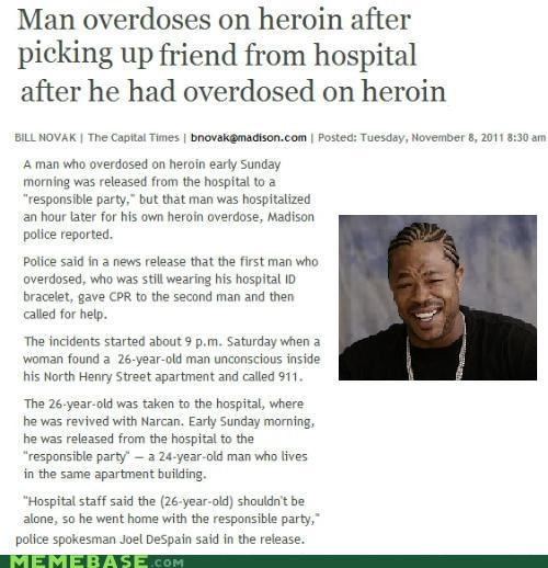 heroin high hospital overdose yo dawg - 5415959808