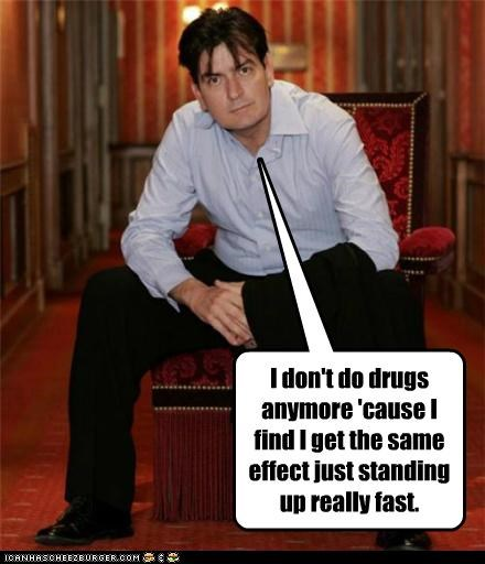 Charlie Sheen,drugs,idiots,standing up,winning