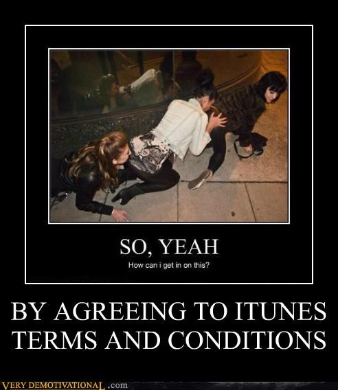 BY AGREEING TO ITUNES TERMS AND CONDITIONS