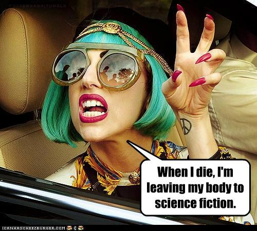 Death,donating,lady gaga,musicians,science fiction,sci fi