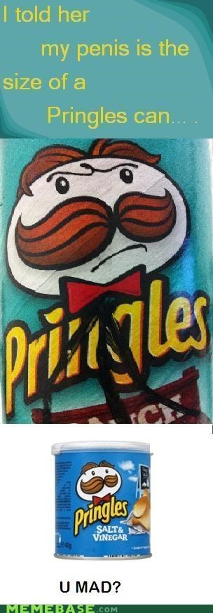 feelings mad Memes pringles still thick though tiny weenie - 5416260352