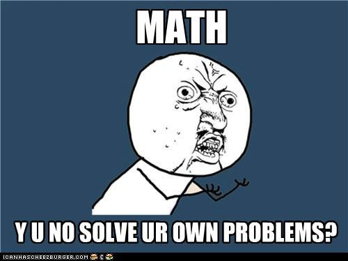 math problems Sad therapist Y U No Guy - 5416609792