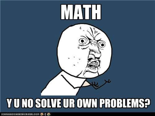 math problems Sad therapist Y U No Guy - 5416609792