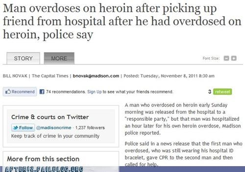 bad choices,booze news,common interests,drugs,friendship,heroin,hospital
