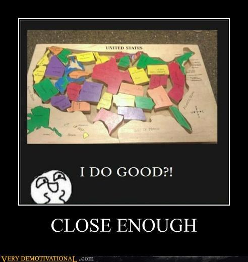 Close Enough,idiots,map,us