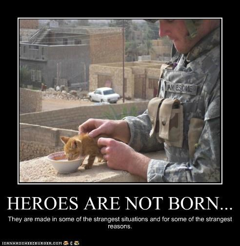 HEROES ARE NOT BORN... They are made in some of the strangest situations and for some of the strangest reasons.