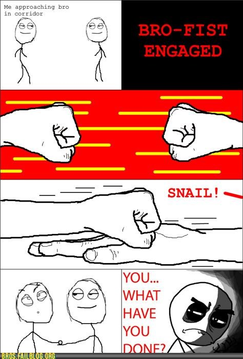 bro fist Hall of Fame Rage Comics snail tainted what have you done - 5419465216