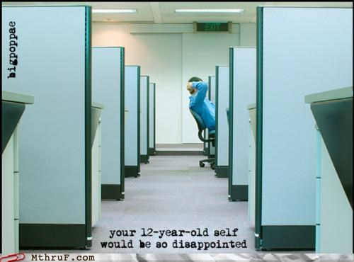 corporate world,trapped in a cubicle,young self