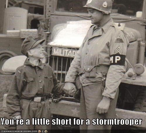 You're a little short for a stormtrooper