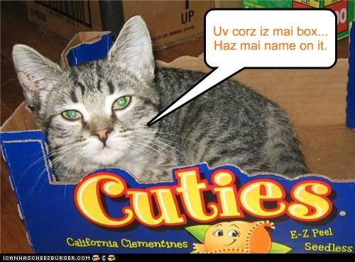 Uv corz iz mai box... Haz mai name on it.