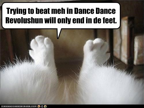 Trying to beat meh in Dance Dance Revolushun will only end in de feet.