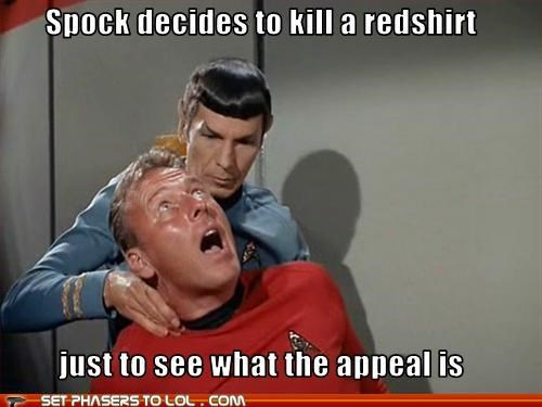 appeal,fun,kill,Leonard Nimoy,redshirt,Spock,Star Trek
