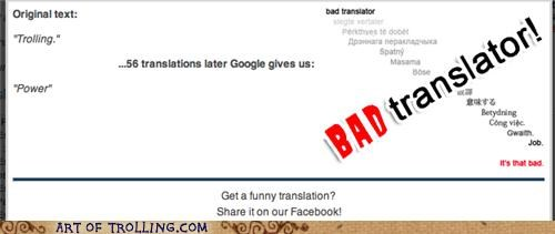 Bad Translator power trolling truth
