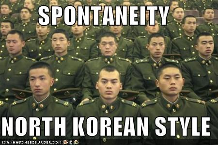 SPONTANEITY NORTH KOREAN STYLE