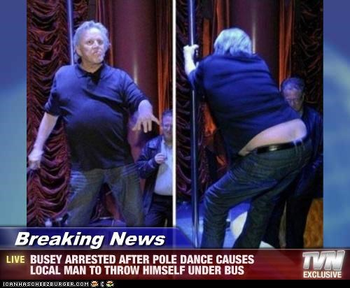 ew fat gary busey gross Hall of Fame pole dance pole dancing suicide - 5432120832