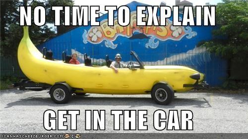 banana banana car get in the car no time to explain - 5432177152