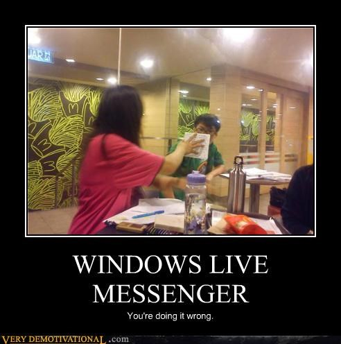 hilarious MESSENGER windows live wrong - 5434388992