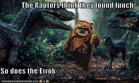 The Raptors think they found lunch So does the Ewok