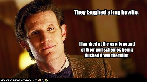 doctor who,evil,flush,Matt Smith,schemes,the doctor,they laughed,toilet