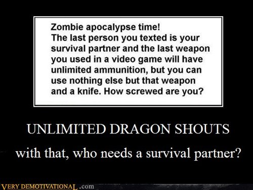 fish,hilarious,insurance,lightsabers,mom,Skyrim,TF2,video games,zombie