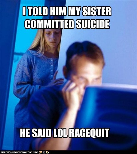 Death lol Net Noob ragequit sister suicide video games - 5436775680