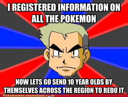 information overload meme Memes pokedex professor oak twisted - 5436965120