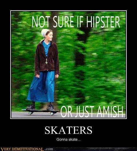 amish hilarious hipster skaters