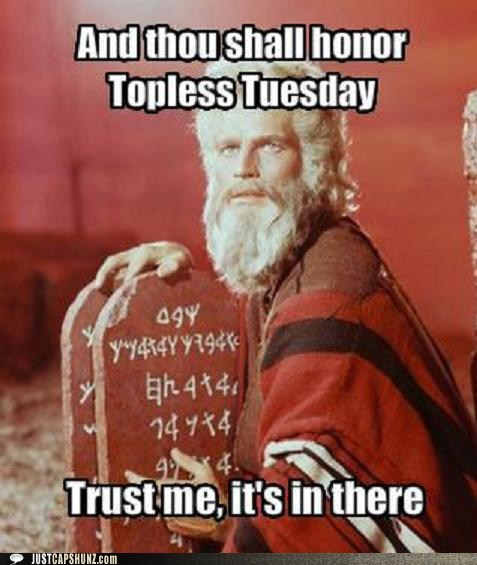 bewbies,bewbs,commandment,commandments,god,god says so,gospel truth,Hall of Fame,jesus,religious,topless tuesday
