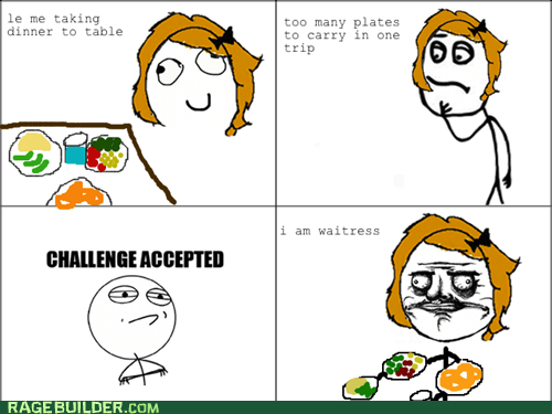 Challenge Accepted,dinner,me gusta,plates,Rage Comics,waitress