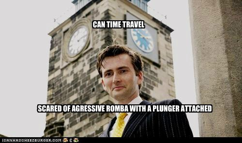 CAN TIME TRAVEL SCARED OF AGRESSIVE ROMBA WITH A PLUNGER ATTACHED