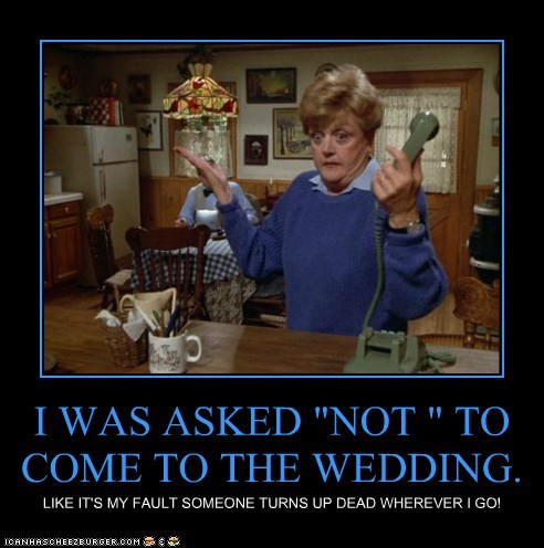 Angela Lansbury,murder,murder she wrote,uninvited,weddings,wtf