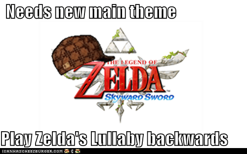 Needs new main theme  Play Zelda's Lullaby backwards
