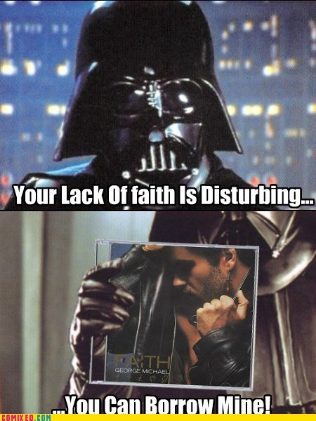 best of week darth vader George Michael gotta have faith lack of faith star wars - 5444105216
