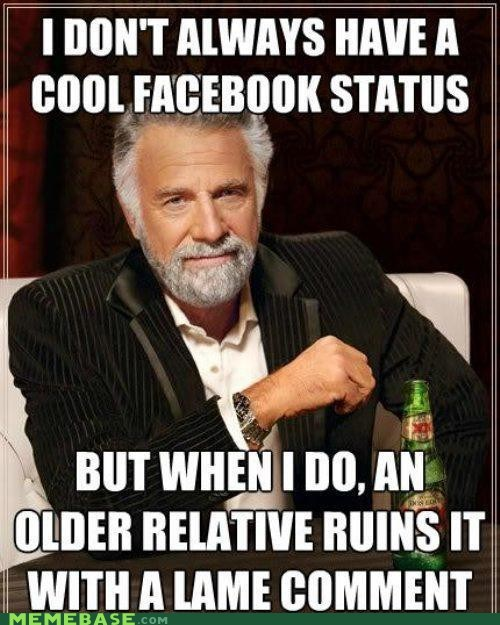 comment,facebook,Jeff,just keep tagging just keep tagging,relatives,status,the most interesting man in the world,uncles