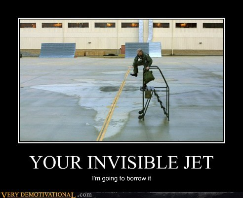 YOUR INVISIBLE JET I'm going to borrow it