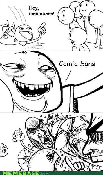 comic sans,fonts,memebase,Memes,meta