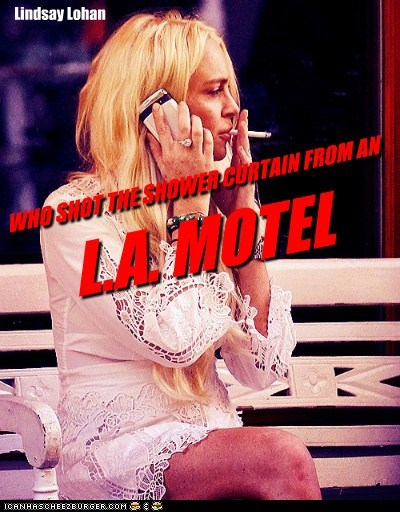 WHO SHOT THE SHOWER CURTAIN FROM AN L.A. MOTEL Lindsay Lohan
