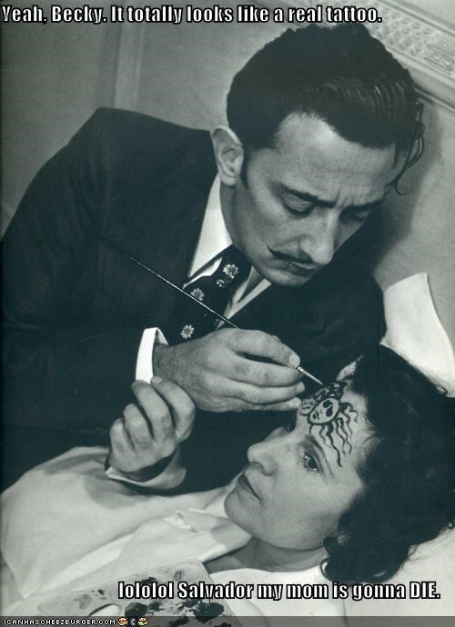 historic lols in trouble salvador Dali tattoo what did you do what did you do young lady wtf youre-grounded