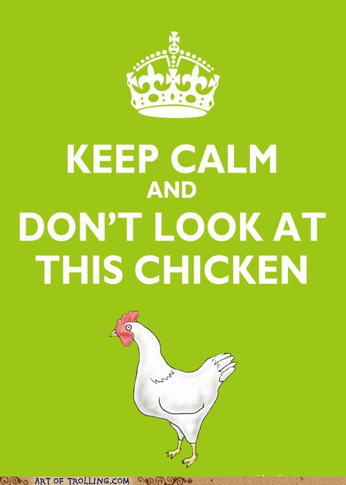 chicken keep calm and carry on wtf - 5448248832